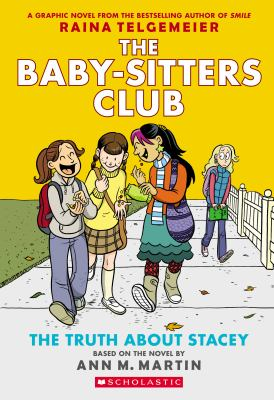 The truth about Stacey. (Baby-Sitters Club graphic novel series, vol. 2.)