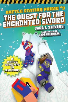 The quest for the enchanted sword : an unofficial graphic novel for Minecrafters