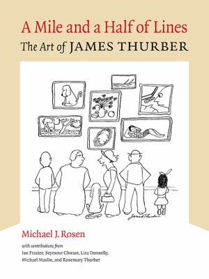 A mile and a half of lines : the art of James Thurber