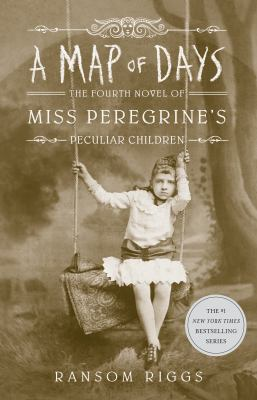 A map of days : the fourth novel of Miss Peregrine's Peculiar Children