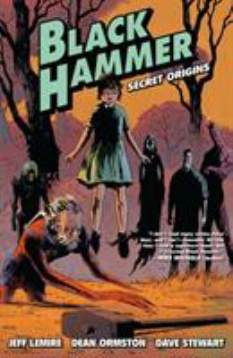 Black Hammer, vol. 1 : secret origins