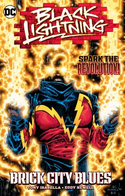 Black Lightning : brick city blues / Tony Isabella, David De Vries, Lane Shiro, writers ; Eddy Newell, Chris Batista, Chip Wallace, Sergio Cariello [and 8 others], artists ; Matt Hollingsworth, Joshua Myers, Chris Matthys [and 1 other], colorists ; Albert DeGuzman [and 2 others], letterers ; Eddy Newell, Octavio Cariello, original cover artists ; Eddy Newell with Hi-Fi, collection cover artists.