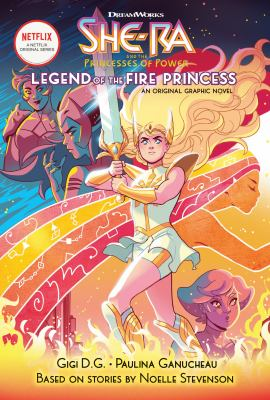 She-Ra and the princesses of power : legend of the fire princess