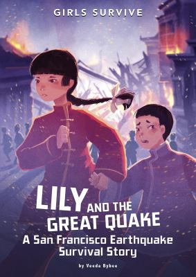 Lily and the great quake : a San Francisco earthquake survival story