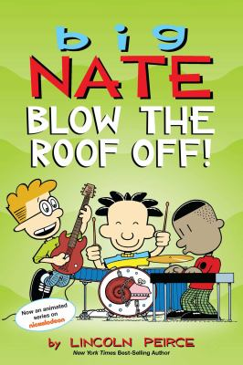Big Nate : blow the roof off!