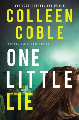 One little lie / Colleen Coble.