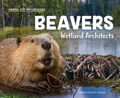 Beavers : wetland architects