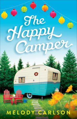 The happy camper / Melody Carlson.
