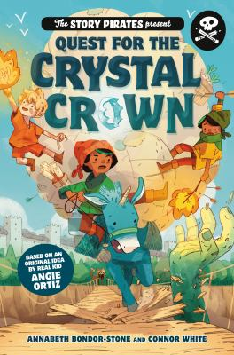 The story pirates present Quest for the Crystal Crown