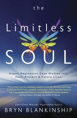 The limitless soul : hypno-regression case studies into past, present & future lives
