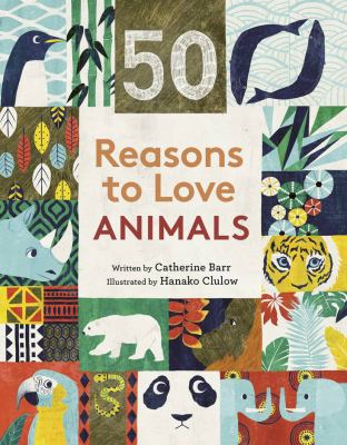 50 Reasons to Love Animals / Catherine Barr.