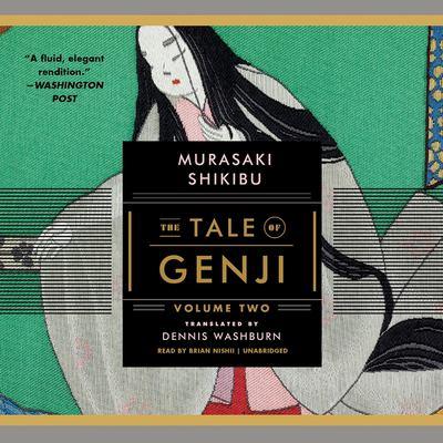 The tale of Genji. Volume Two / Murasaki Shikibu ; translation by Dennis Washburn.