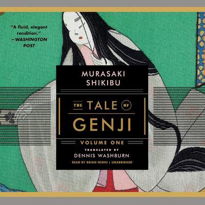 The tale of Genji. Volume One / Murasaki Shikibu ; translated by Dennis Washburn.