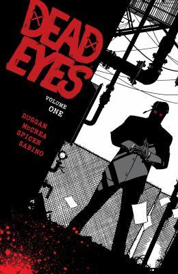 Dead eyes / writer, Gerry Duggan ; artist, John McCrea ; colorist, Mike Spicer ; letterer, Joe Sabino ; editor, Will Dennis.