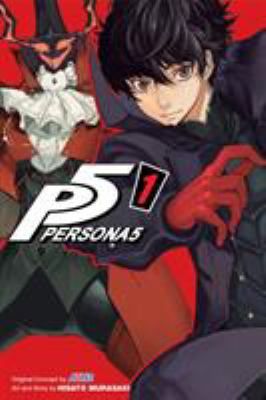 Persona 5. Vol. 1 / art and story by Hisato Murasaki ; original concept by Atlus ; translation, Adrienne Beck ; touch-up art & lettering, Annaliese Christman.