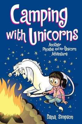 Camping with unicorns : another Phoebe and her unicorn adventure