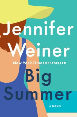 Big summer : a novel / Jennifer Weiner.