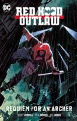 Red Hood, outlaw. Vol. 1, Requiem for an archer / writer, Scott Lobdell ; pencillers, Pete Woods, Clayton Henry, Neil Googe ; inkers, Pete Woods, Clayton Henry, Wade Von Grawbadger ; colorists, Rex Lokus, Pete Woods, Marcelo Maiolo ; letterers, ALW's Troy Peteri, Taylor Esposito ; collection cover artists, Matteo Scalera & Moreno Dinisio.
