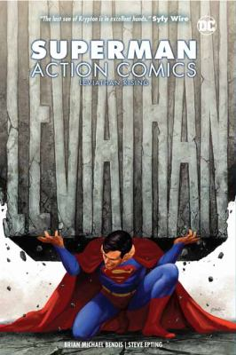 Superman Action Comics. Vol. 2, Leviathan rising / Brian Michael Bendis, writer ; Steve Epting, Yanick Paquette, artists ; Brad Anderson, Nathan Fairbairn, colorists ; Josh Reed [and 3 others], letterers.