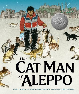 The cat man of Aleppo / Irene Latham and Karim Shamsi-Basha ; illustrated by Yuko Shimizu.