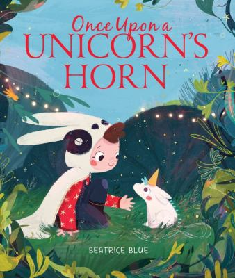 Once upon a unicorn's horn / Beatrice Blue.