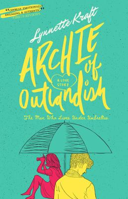 Archie of Outlandish : the man who lives under umbrellas : a love story