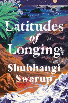 Latitudes of longing : a novel