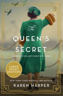 The queen's secret : a novel of England's World War II queen