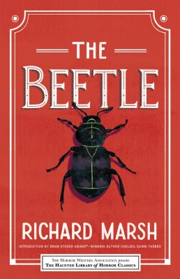 Beetle / Richard Marsh ; with an introduction by Chelsea Quinn Yarbro.