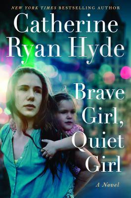 Brave girl, quiet girl : a novel