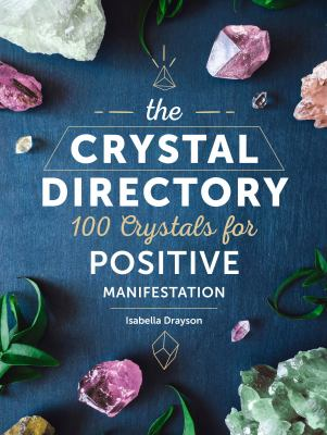 The crystal directory : 100 crystals for positive manifestation