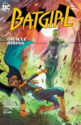 Batgirl. Vol. 7, Oracle rising