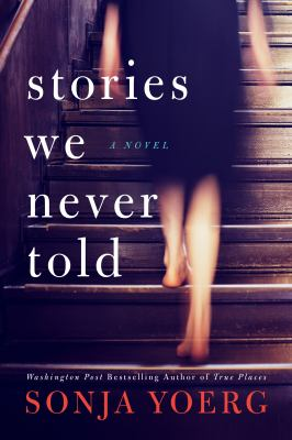 Stories we never told : a novel