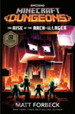 Minecraft dungeons : the rise of the Arch-Illager