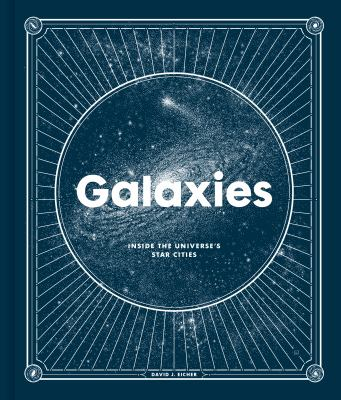 Galaxies : inside the universe's star cities