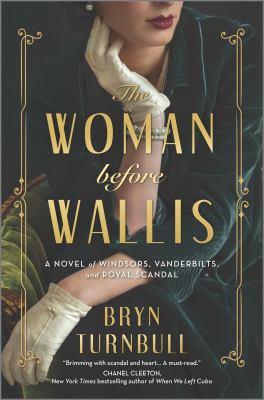 The woman before Wallis : a novel of Windsors, Vanderbilts, and royal scandal