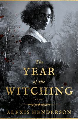 The year of the witching / Alexis Henderson.