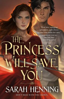 The princess will save you / Sarah Henning.