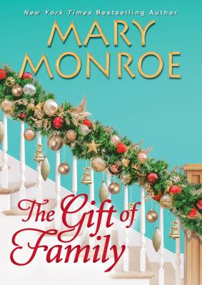 The gift of family / Mary Monroe.