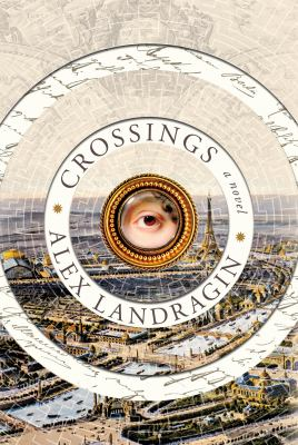 Crossings : consisting of three manuscripts : the education of a monster : city of ghosts : tales of the albatross.