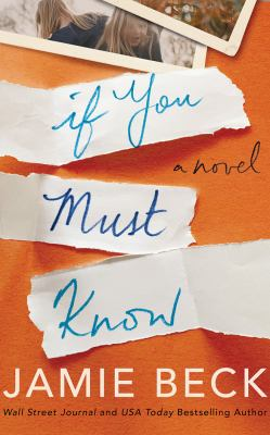 If you must know : a novel