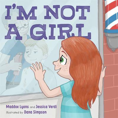 I'm not a girl : a transgender story
