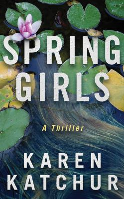 Spring girls : a thriller
