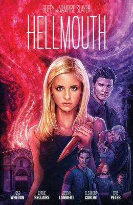Hellmouth : a Buffy + Angel event / created by Joss Whedon ; written by Jordie Bellaire and Jeremy Lambert ; illustrated by Eleonora Carlini ; colored by Cris Peter with Mattia Iacono (chapter 4) ; lettered by Ed Dukeshire.