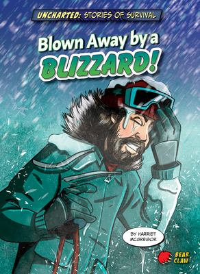 Blown away by a blizzard! / by Harriet McGregor ; Illustrations by Diego Viasberg, Alan Brown.