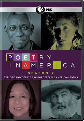 Poetry in America. Season 2 / directed by Elisa New, Leah Reis-Dennis ; produced by Leah Reis-Dennis, Cathleen O'Connell ; written by Elisa New.