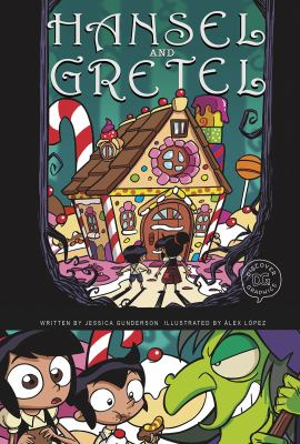 Hansel and gretel / by Jessica Gunderson ; illustrated by Alex Lopez.