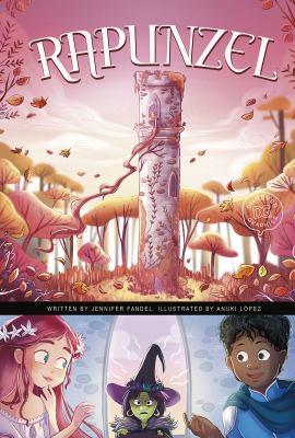 Rapunzel / by Jennifer Fandel ; illustrated by Anuki Lopez.