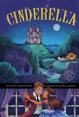 Cinderella / by Jennifer Fandel ; illustrated by Michelle Simpson.