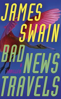 Bad news travels : a thriller